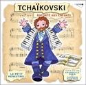 Le Petit Ménestrel : TCHAIKOVSKI raconté aux enfants - laflutedepan.com