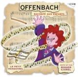 Le Petit Ménestrel - Der kleine Menestrel: OFFENBACH erzählte Kindern - Musikzubehör - di-arezzo.de