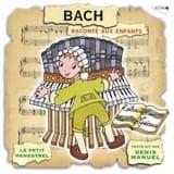 Le Petit Ménestrel - Der kleine Menestrel: BACH erzählte Kindern - Musikzubehör - di-arezzo.de