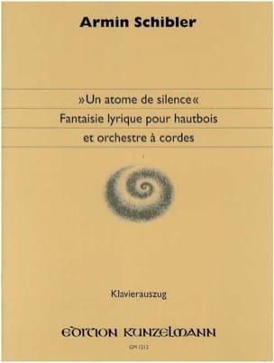 Armin Schibler - Un atome de silence - Partition - di-arezzo.fr