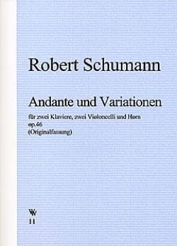 Robert Schumann - Andante et Variations op. 46 – 2 Klaviere 2 Violoncelli Horn - Partition - di-arezzo.fr