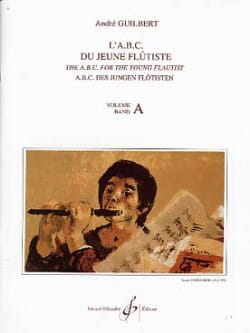 André Guilbert - The Abc of the young flutist - Volume A - Sheet Music - di-arezzo.co.uk