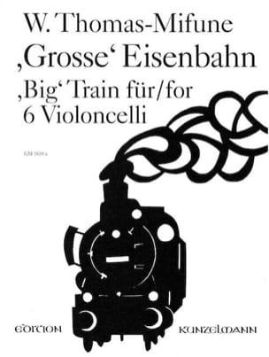 Werner Thomas-Mifune - Grosse Eisenbahn – 6 cellos - Partition - di-arezzo.fr