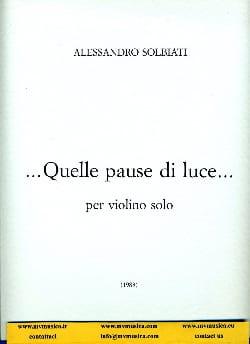 Alessandro Solbiati - ... Quelle pause di luce ... - Partition - di-arezzo.fr