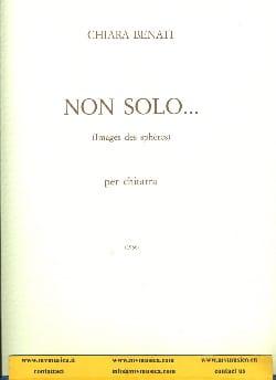 Chiara Benati - Non solo ... - Partition - di-arezzo.fr