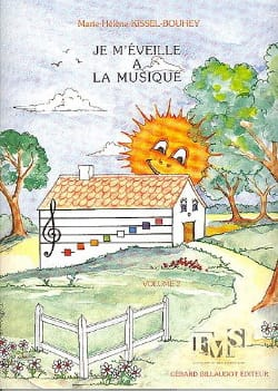 Marie-Hélène Kissel-Bouhey - Je m'éveille à la musique – Volume 2 - Sheet Music - di-arezzo.co.uk