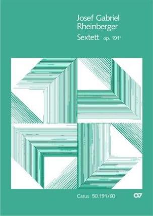 Joseph Rheinberger - Sextett Op. 191b - Partition - di-arezzo.fr
