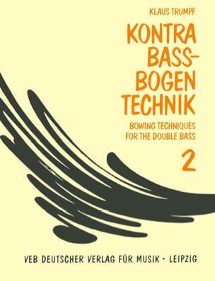 Klaus Trumpf - Kompendium der Kontrabass-Bogentechnik 2 - Sheet Music - di-arezzo.com