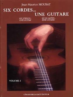 Jean-Maurice Mourat - Six cordes... une guitare - Volume 2 - Partition - di-arezzo.fr