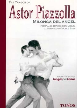 Astor Piazzolla - Milonga Del Angel - score + Parts - Partition - di-arezzo.fr
