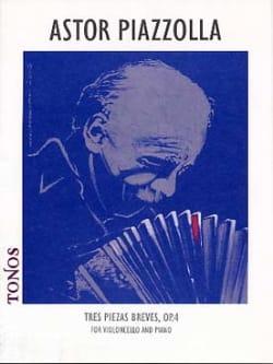Astor Piazzolla - Tres piezas breves op. 4 para cello y piano - Partition - di-arezzo.fr