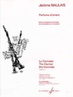 Parfums d'Orient Jérôme Naulais Partition Clarinette - laflutedepan
