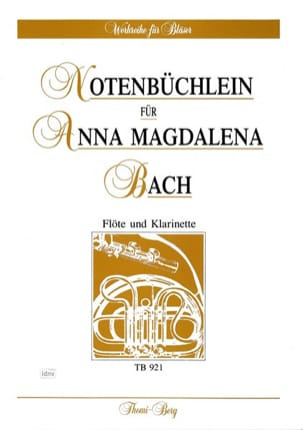 Johann Sebastian Bach - Notenbüchlein für Anna Magdalena Bach – Flöte Klarinette - Partition - di-arezzo.fr