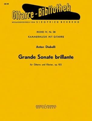 Antonio Diabelli - Grande Sonate brillante op. 102 –Gitarre Klavier - Partition - di-arezzo.fr