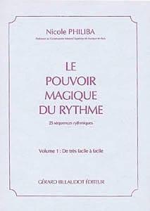 Nicole Philiba - Le pouvoir magique du rythme - Volume 1 - Partition - di-arezzo.fr