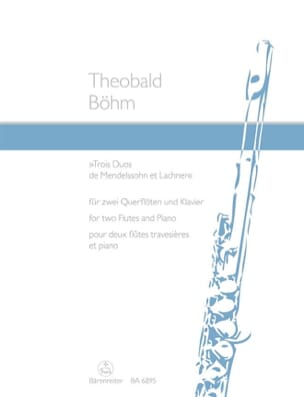 Theobald Boehm - 3 Duos of Mendelssohn and Lachner - 2 Flöten Klavier - Sheet Music - di-arezzo.co.uk