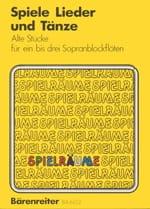 Spiele, Lieder und Tänze. Alte Stücke für 1 - 3 Sopranblockflöten - laflutedepan.com