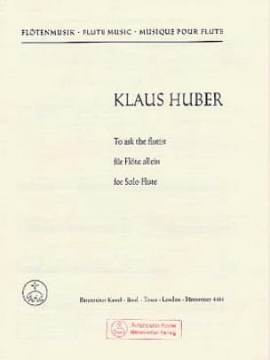 Klaus Huber - To ask the flutist - Partition - di-arezzo.fr