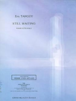 Eric Tanguy - Still Waiting – Flûte Solo - Partition - di-arezzo.fr