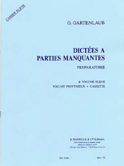 Odette Gartenlaub - Dictations with missing parts - Preparatory - Student - Sheet Music - di-arezzo.co.uk