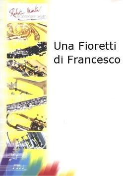 Francine Aubin - Una fioretti di Francesco - Partition - di-arezzo.fr