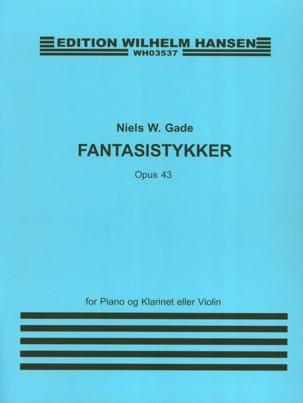 Niels Wilhelm Gade - Fantasistykker op. 43 - Partition - di-arezzo.fr