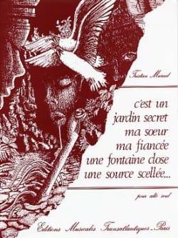 Tristan Murail - C'est un jardin secret ma soeur ma fiancée une fontaine close ... - Partition - di-arezzo.fr