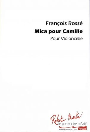 François Rossé - Mica for Camille - Cello - Sheet Music - di-arezzo.co.uk