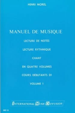 Henri Morel - Manuel de musique - Volume 1 - Partition - di-arezzo.fr