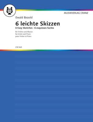 Ewald Bezold - 6 Esquisses faciles et mélodiques - Partition - di-arezzo.fr