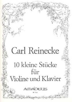 Carl Reinecke - 10 Kleine Stucke op. 213 - Partition - di-arezzo.fr