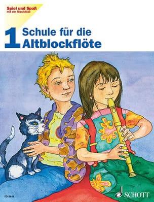 Heyens Gudrun / Engel Gerhard - Schule für die Altblockflöte - Bd. 1 Spiel und Spass mit der Blockflöte) - Partitura - di-arezzo.it