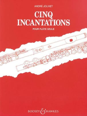 Cinq incantations André Jolivet Partition laflutedepan