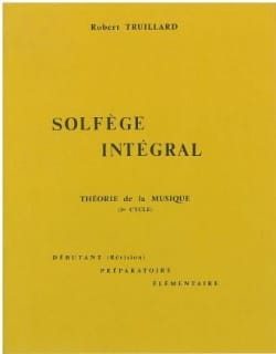 Robert Truillard - Integral music theory - Theory of music - Sheet Music - di-arezzo.co.uk