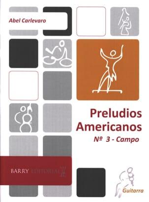 Abel Carlevaro - Preludios americanos - N° 3 Campo - Partition - di-arezzo.fr