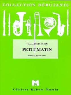 Etienne Perruchon - Petit Matin - Partition - di-arezzo.fr