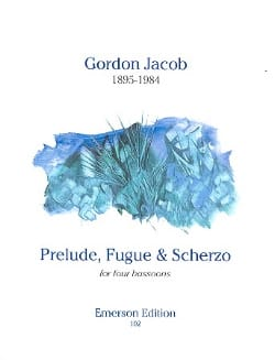 Gordon Jacob - Prelude, Fugue and Scherzo – 4 Bassoons - Partition - di-arezzo.fr