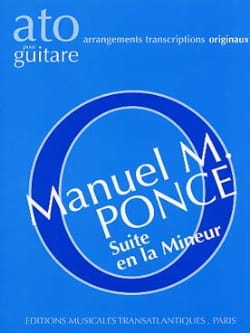 Manuel Maria Ponce - Suite in A minor for guitar - Sheet Music - di-arezzo.co.uk