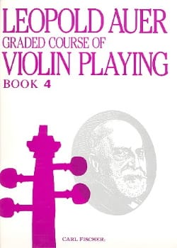 Leopold Auer - Graded Course 4 Violin Playing, Volume 4 - Partition - di-arezzo.fr