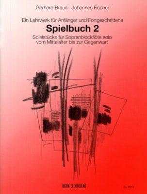 Braun / Fischer - Spielbuch 2 - Flûte A Bec Soprano - Partition - di-arezzo.fr