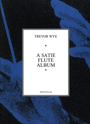 Satie Erik / Wye Trevor - A Satie flute album - Flute piano - Sheet Music - di-arezzo.com