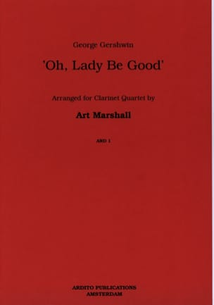 Gershwin George / Marshall Art - Oh, Lady be good – Clarinet quartet - Partition - di-arezzo.fr