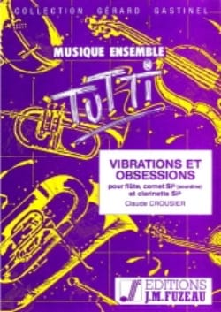 Claude Crousier - Vibrations and Obsessions - Sheet Music - di-arezzo.com