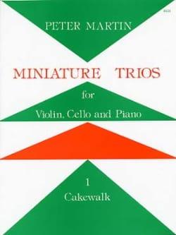 Peter Martin - Miniature Trios 1. – Cakewalk - Partition - di-arezzo.fr