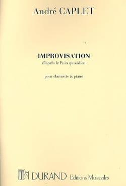 André Caplet - Improvisations (d'après Le pain quotidien) – Clarinette piano - Partition - di-arezzo.fr