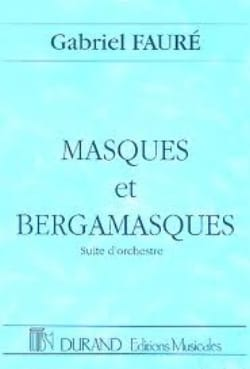Masques et Bergamasques FAURÉ Partition Grand format - laflutedepan