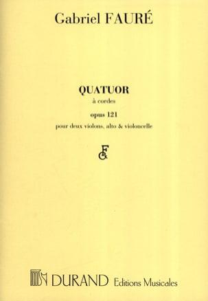 Gabriel Fauré - Quatuor à cordes op. 121 –Parties - Partition - di-arezzo.fr