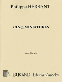 Philippe Hersant - 5 Miniatures - Flute Trav. Alto - Sheet Music - di-arezzo.co.uk