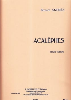 Acalèphes Bernard Andrès Partition Harpe - laflutedepan