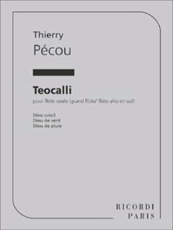Thierry Pécou - Teocalli - Flute alone - Sheet Music - di-arezzo.com